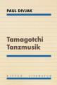 Tamagotchi Tanzmusik - Paul Divjak