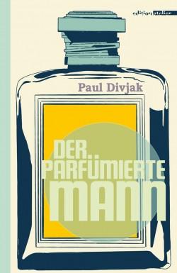 Divjak - Der parfümierte Mann